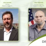 Dispense Magazine Podcast - The State of PA's Medical Cannabis Program - An Interview With Lt. John Fetterman